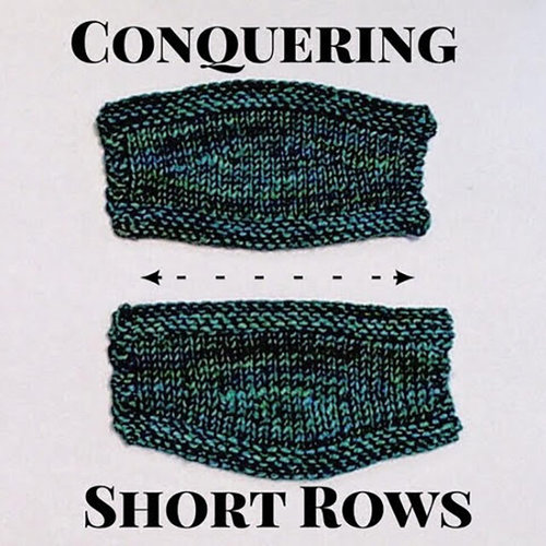 Conquering Short Rows - Thursday, March 11th, 10am-12pm -  ()